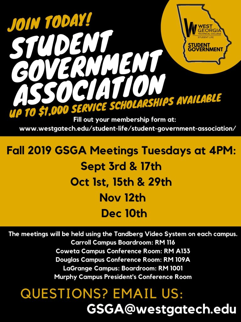 Student Government Association Up to one thousand dollars service scholarships available. Student Government Association Meetings 4pm -5pm on each of the days: September 17th Oct 1st, 15th & 29th Nov 12th Dec 10th Locations: Tandberg on all campuses in the following rooms: Carroll Campus Boardroom: RM 116 Coweta Campus Conference Room: RM A133 Douglas Campus Conference Room: RM 109A LaGrange Campus: Boardroom: RM 1001 Murphy Campus President's Conference Room